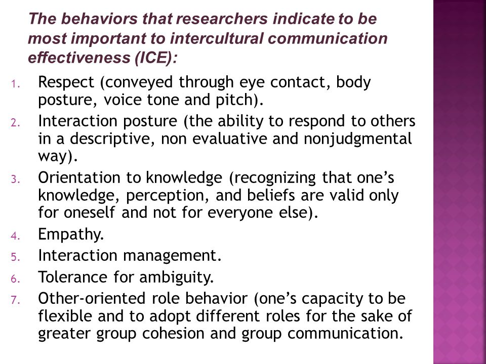 1. Respect (conveyed through eye contact, body posture, voice tone and pitch).
