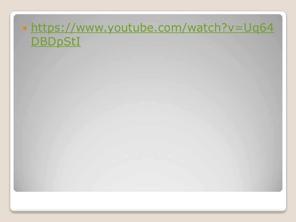 https://www.youtube.com/watch?v=Uq64 DBDpStI https://www.youtube.com/watch?v=Uq64 DBDpStI