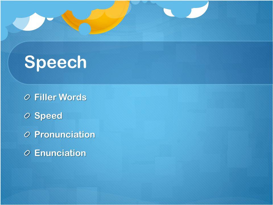 Speech Filler Words SpeedPronunciationEnunciation