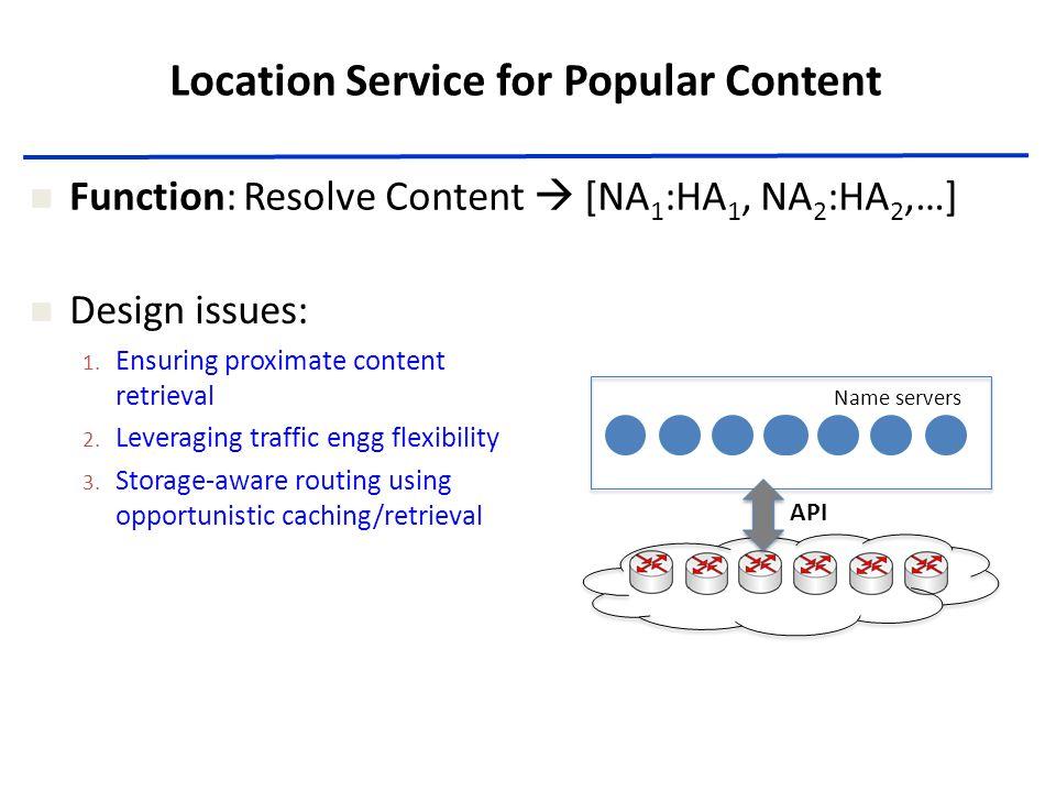 Name servers Design issues: 1. Ensuring proximate content retrieval 2.