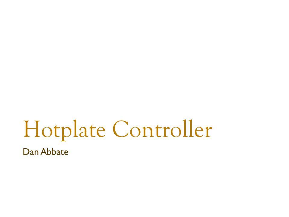 Hotplate Controller Dan Abbate