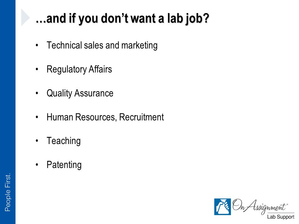 …and if you don't want a lab job.