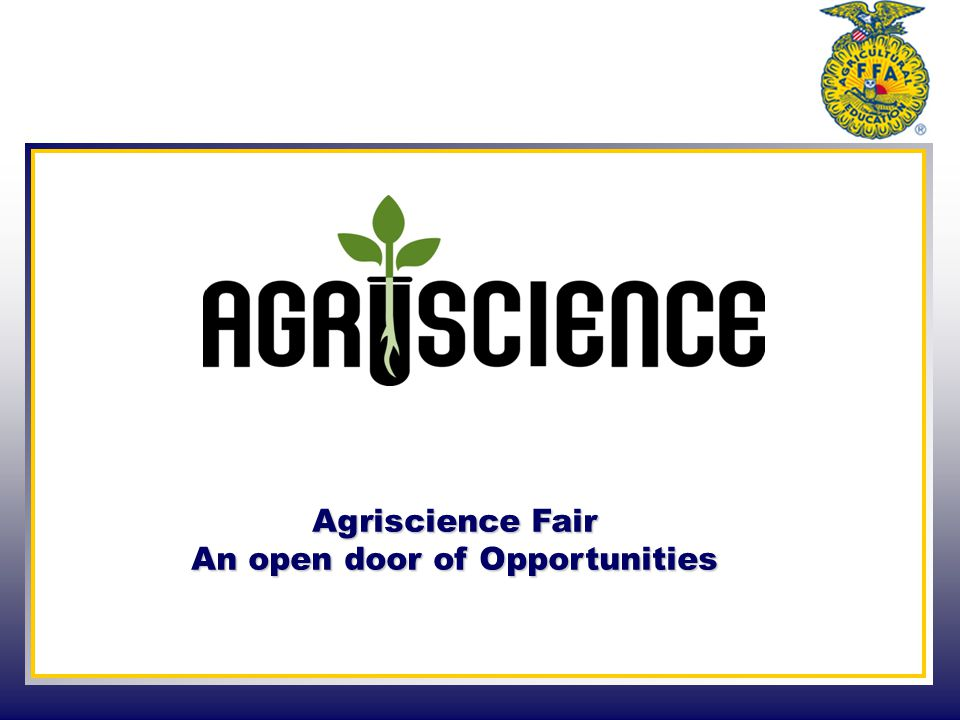 Agriscience Fair An open door of Opportunities