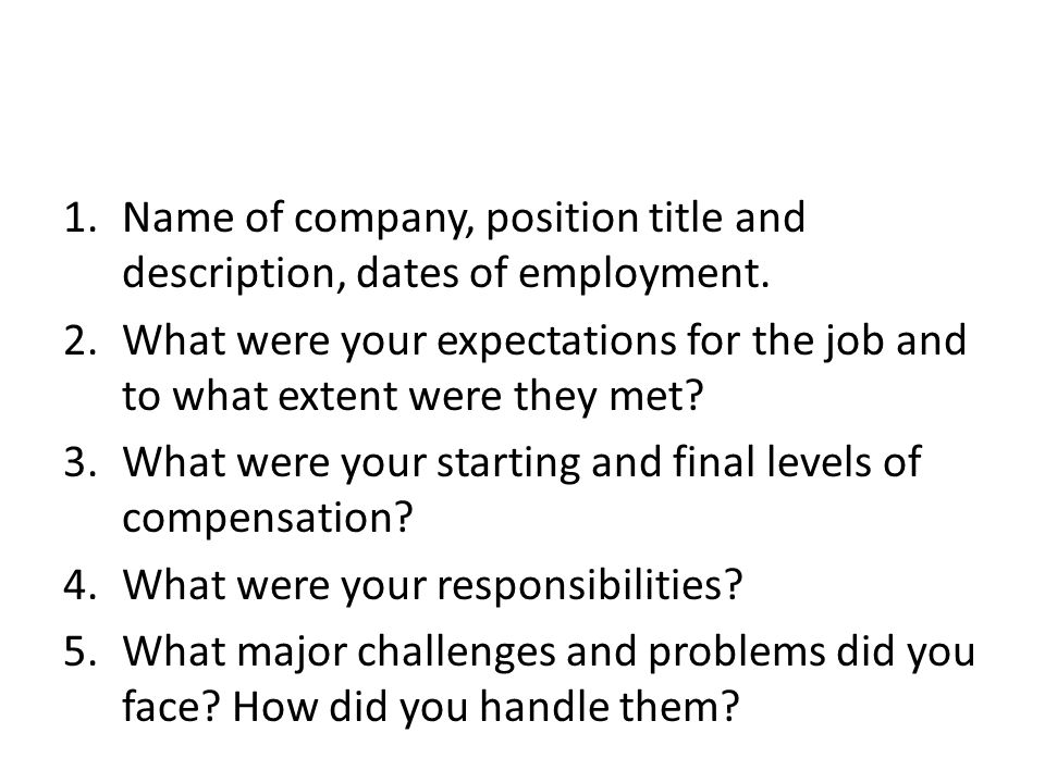 1.Name of company, position title and description, dates of employment.