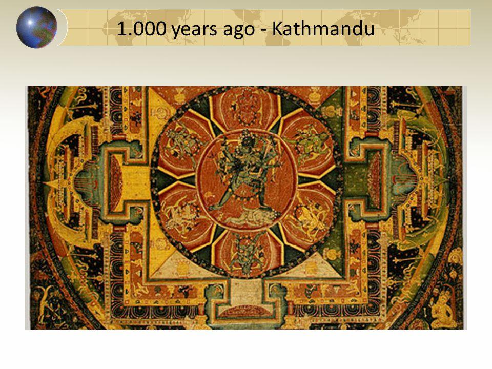 1.000 years ago - Kathmandu