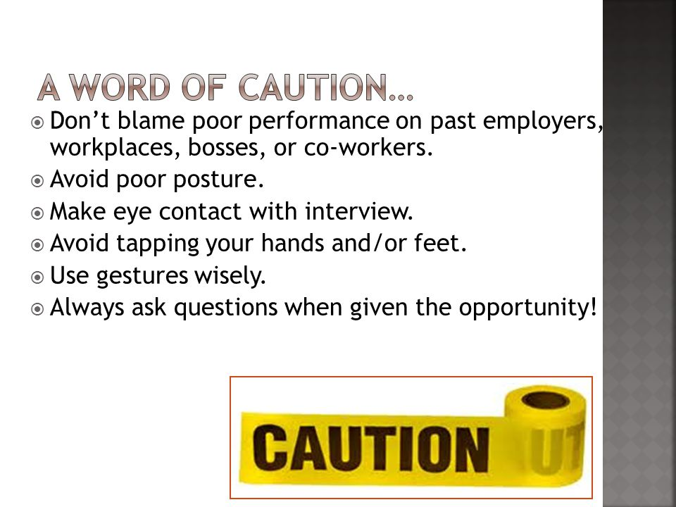  Don't blame poor performance on past employers, workplaces, bosses, or co-workers.