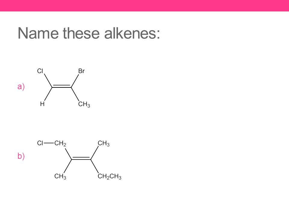 Name these alkenes: a) b)