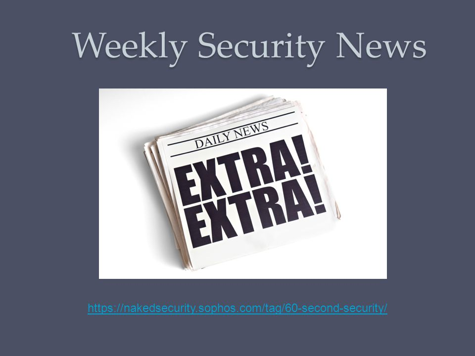 Weekly Security News https://nakedsecurity.sophos.com/tag/60-second-security/
