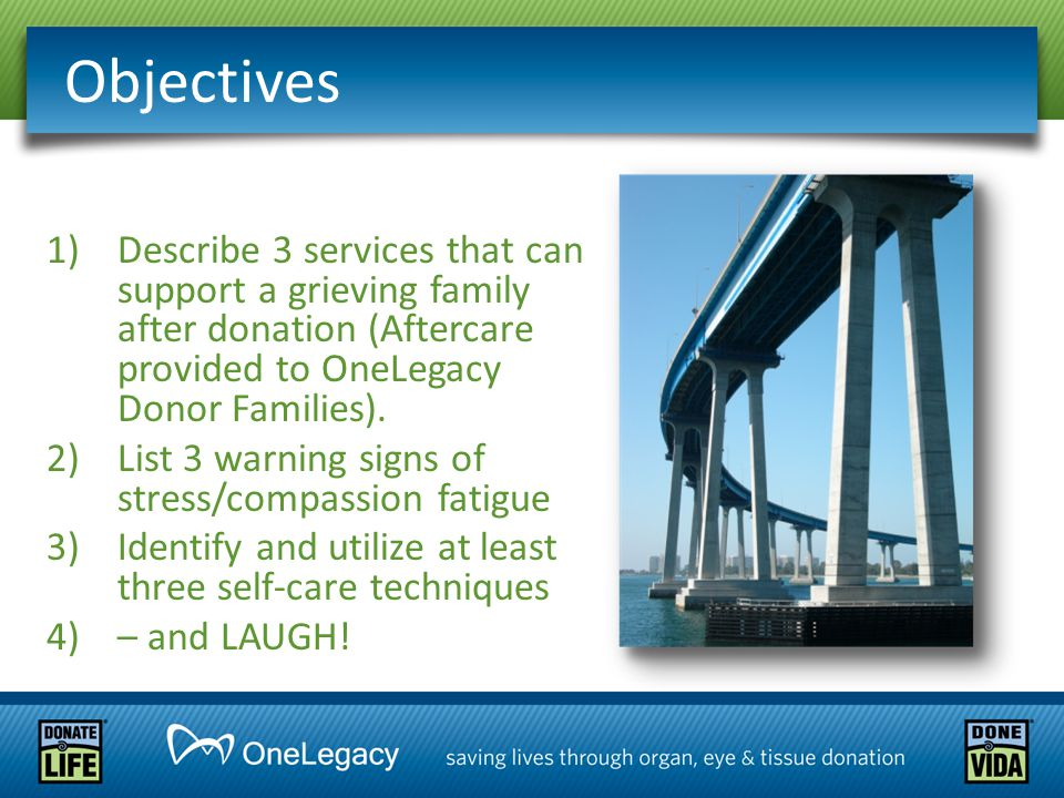 1)Describe 3 services that can support a grieving family after donation (Aftercare provided to OneLegacy Donor Families).