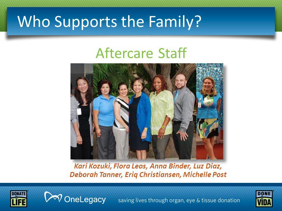 Who Supports the Family? Aftercare Staff Kari Kozuki, Flora Leos, Anna Binder, Luz Diaz, Deborah Tanner, Eriq Christiansen, Michelle Post