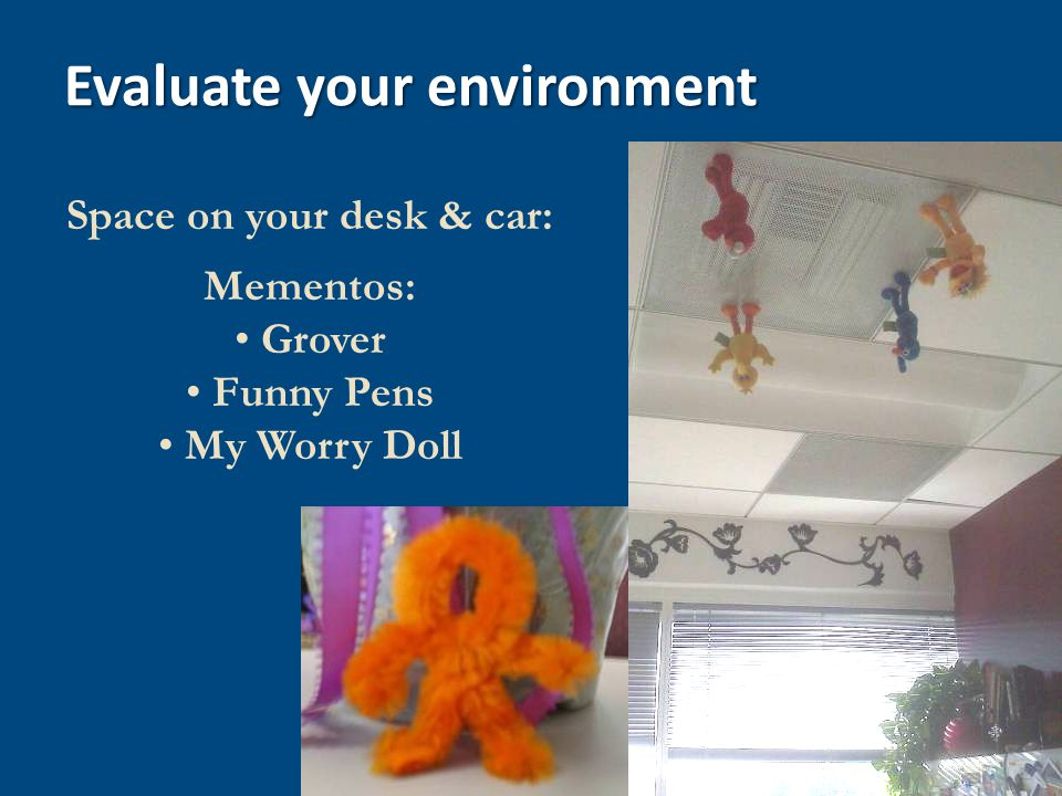 Space on your desk & car: Mementos: Grover Funny Pens My Worry Doll Evaluate your environment