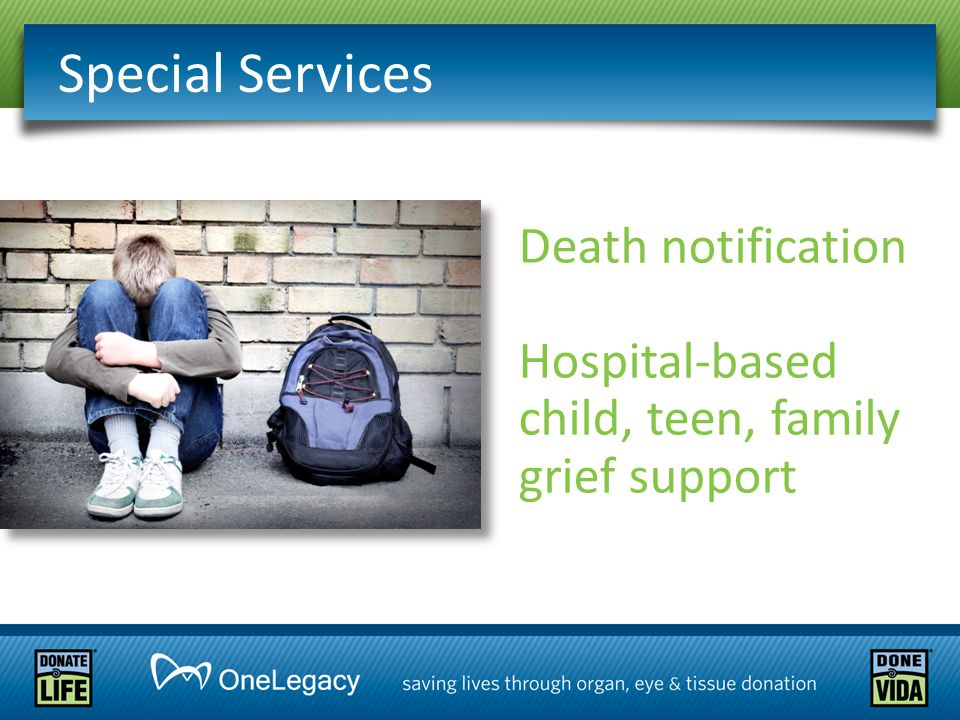 Special Services Death notification Hospital-based child, teen, family grief support