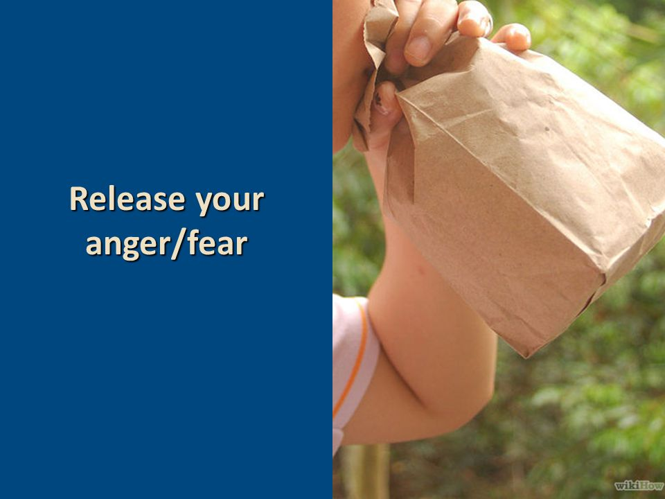 Release your anger/fear