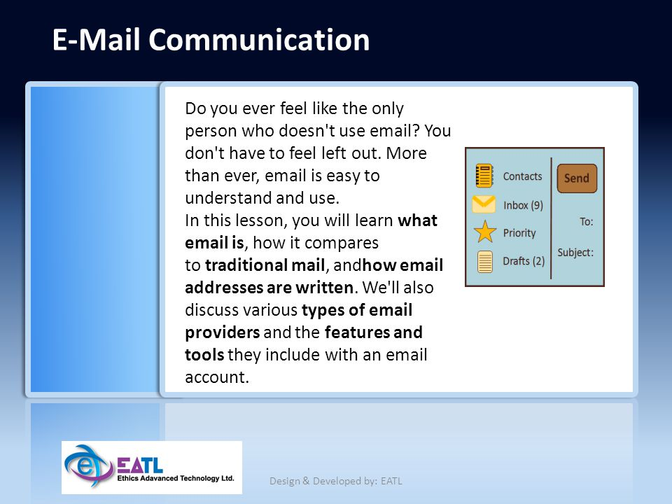 E-Mail Communication Email correspondence is not as straightforward as it seems.