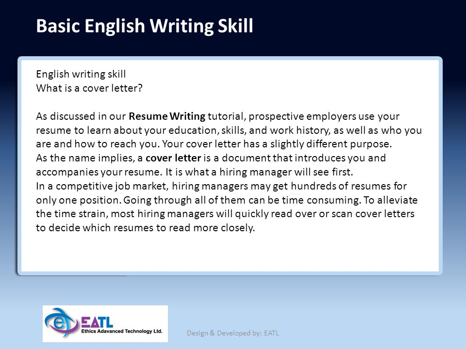 Basic English Writing Skill English writing skill What is a cover letter? As discussed in our Resume Writing tutorial, prospective employers use your