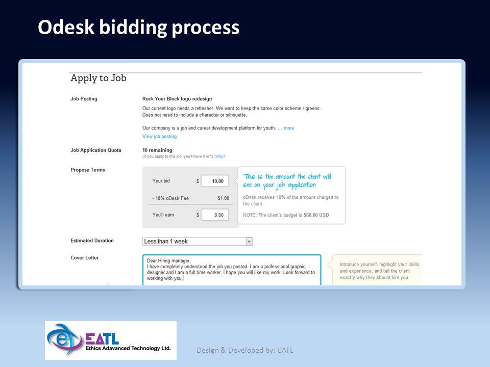 Odesk bidding process Design & Developed by: EATL