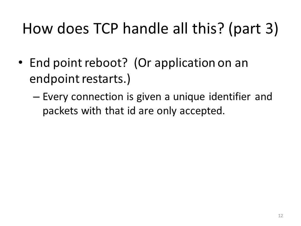 How does TCP handle all this. (part 3) End point reboot.