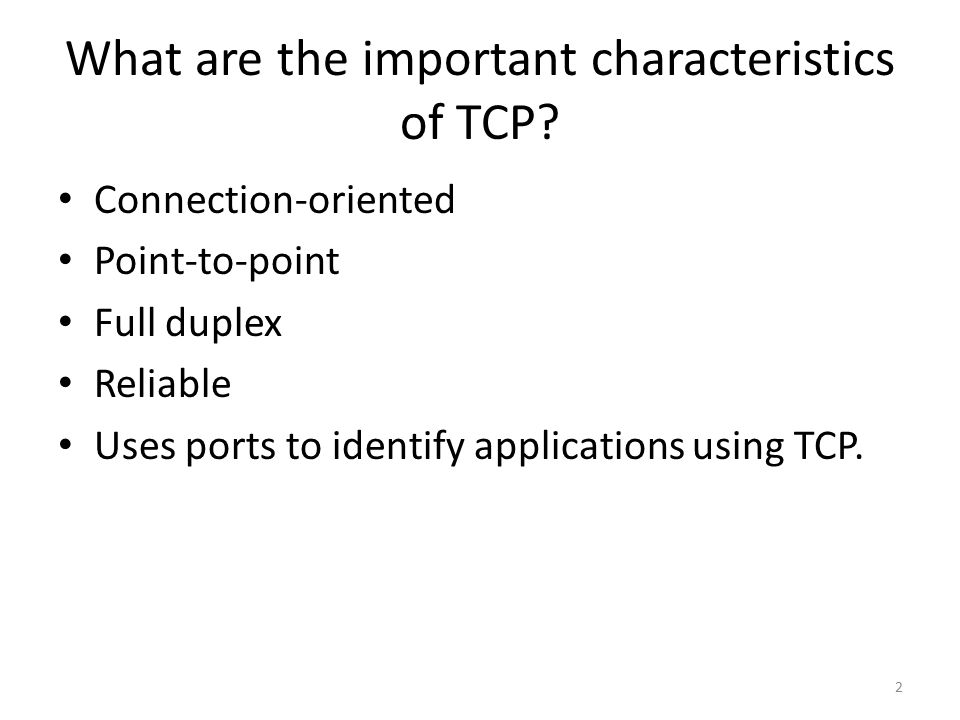 What are the important characteristics of TCP.
