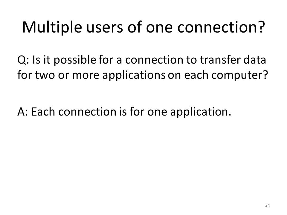 Multiple users of one connection.