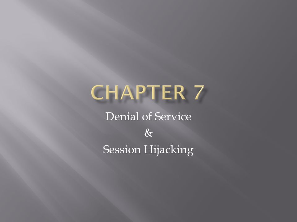 Denial of Service & Session Hijacking