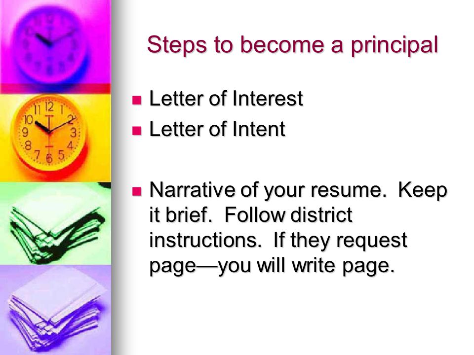 Steps to become principal Letter to Human Resources or Personnel Department Letter to Human Resources or Personnel Department Statement of completion Statement of completion Special items of interest Special items of interest
