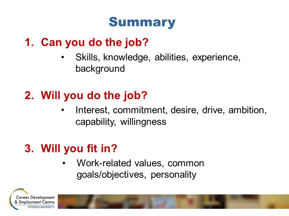 Summary 1.Can you do the job.
