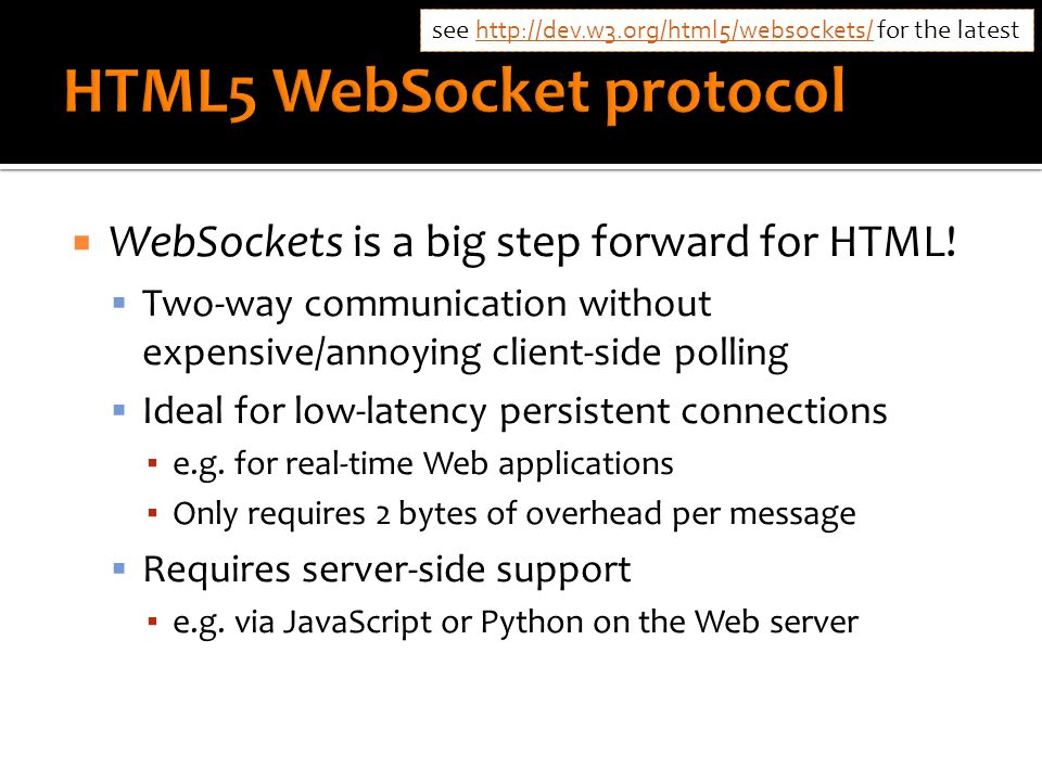  WebSockets is a big step forward for HTML.
