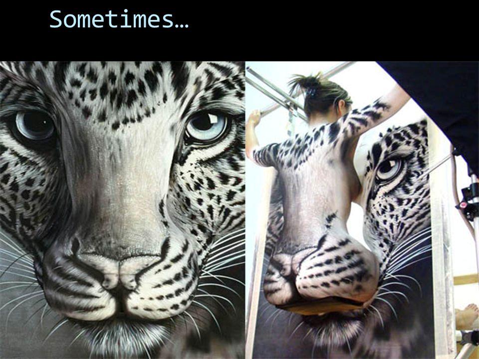 Sometimes…