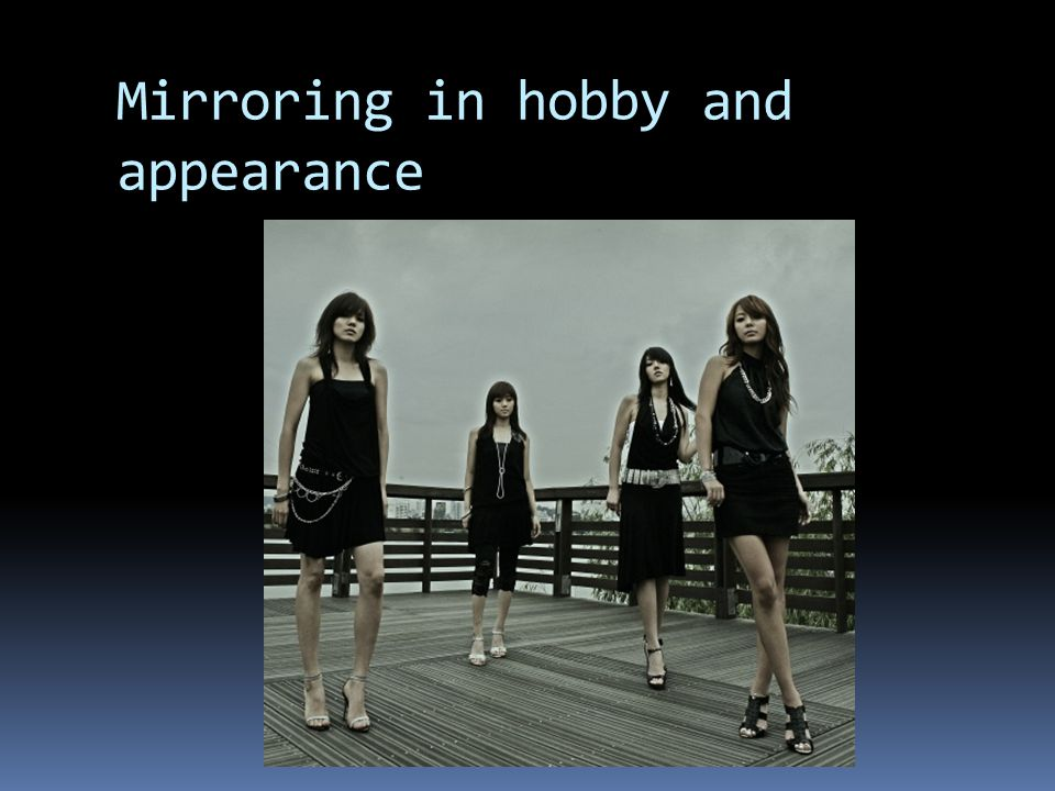 Mirroring in hobby and appearance