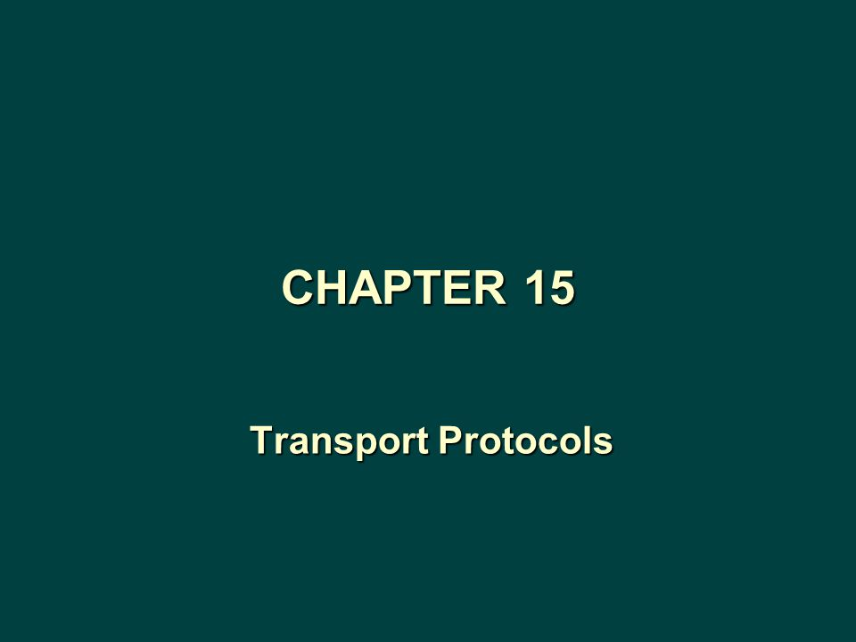 Transport Protocols CHAPTER 15