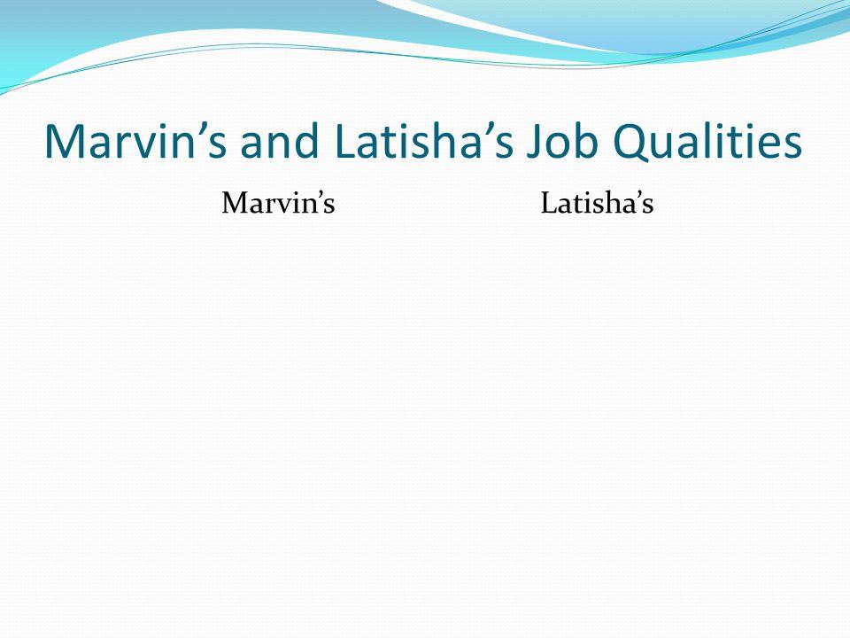 Marvin's and Latisha's Job Qualities Marvin's Latisha's