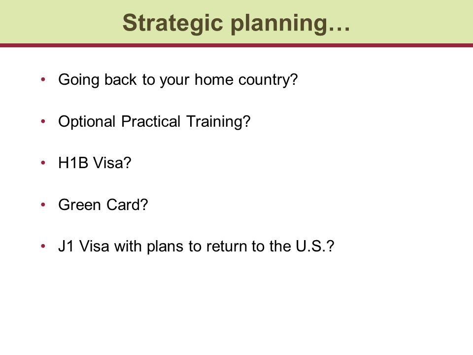 Strategic planning… Going back to your home country.