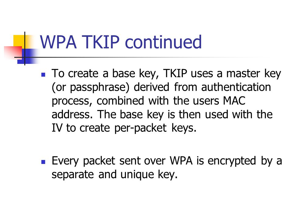 WPA TKIP continued Each clients base key is different.