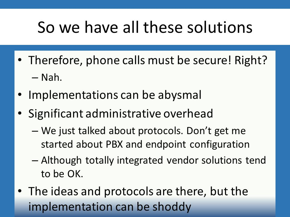 So we have all these solutions Therefore, phone calls must be secure.