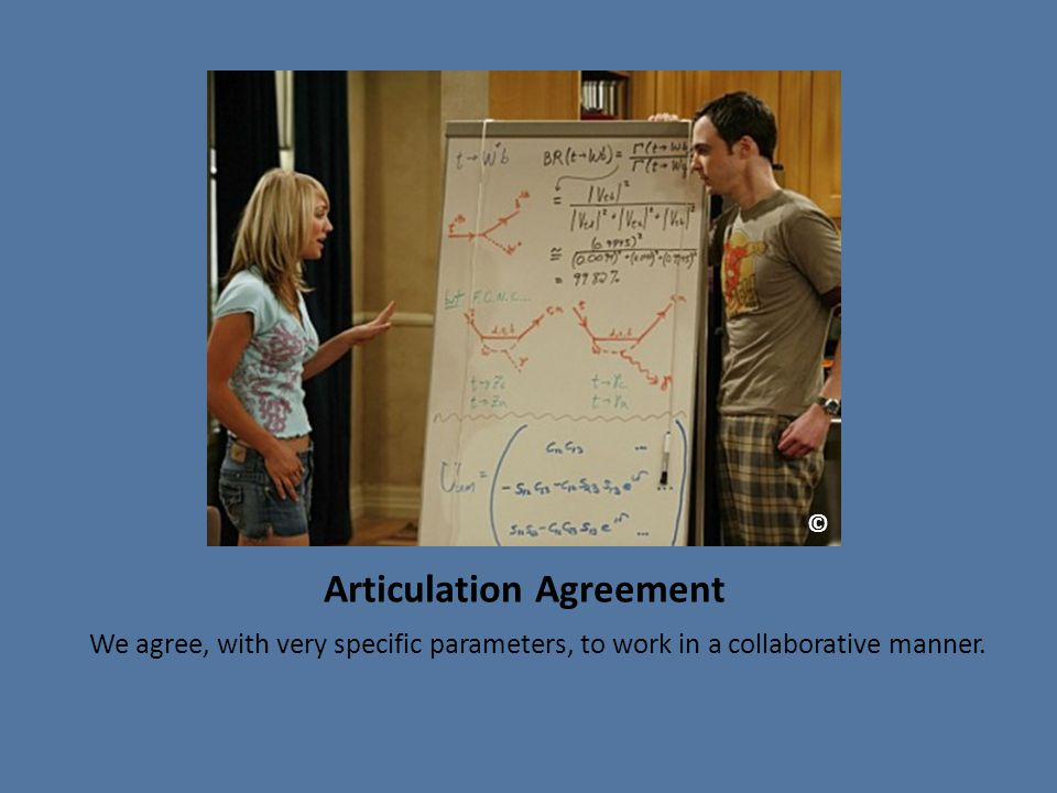 Articulation Agreement We agree, with very specific parameters, to work in a collaborative manner.
