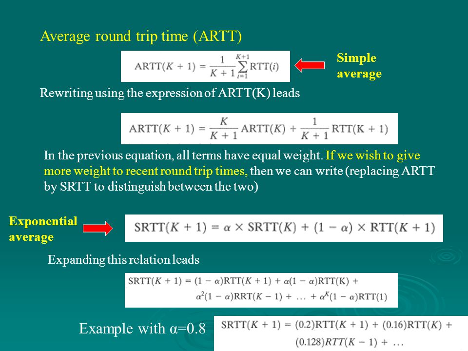 Average round trip time (ARTT) Rewriting using the expression of ARTT(K) leads In the previous equation, all terms have equal weight.
