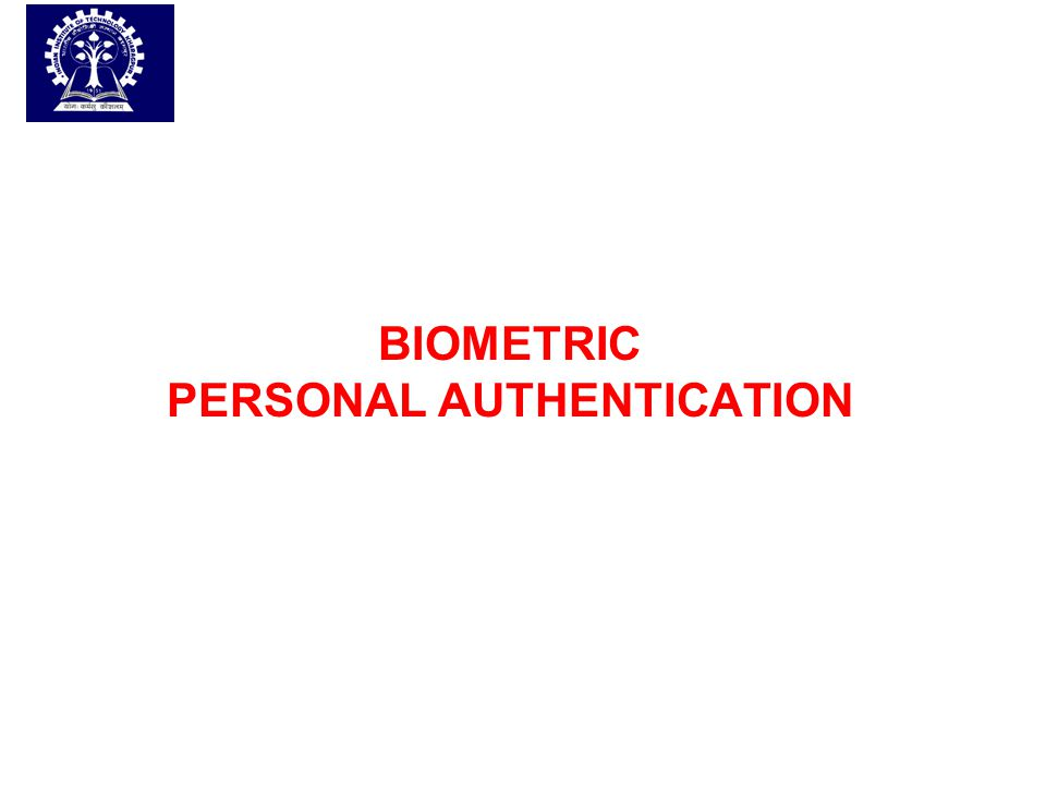 BIOMETRIC PERSONAL AUTHENTICATION