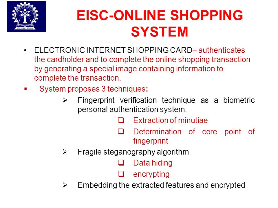 EISC-ONLINE SHOPPING SYSTEM ELECTRONIC INTERNET SHOPPING CARD– authenticates the cardholder and to complete the online shopping transaction by generat
