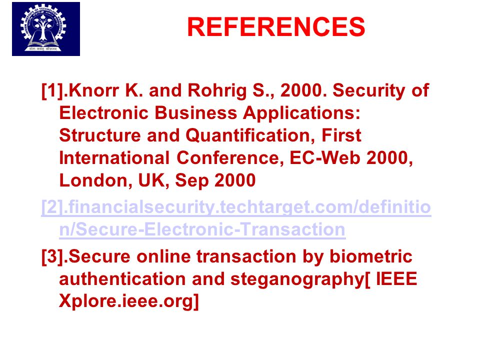 REFERENCES [1].Knorr K. and Rohrig S., 2000. Security of Electronic Business Applications: Structure and Quantification, First International Conferenc