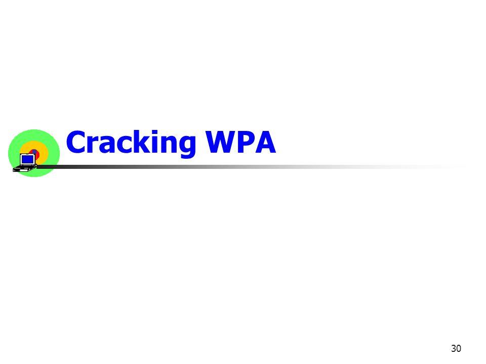 Cracking WPA 30