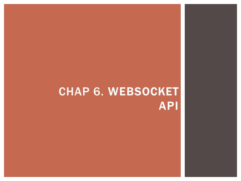 CHAP 6. WEBSOCKET API