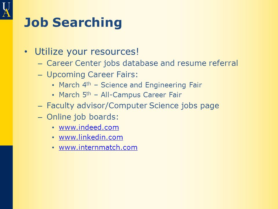 Job Searching Utilize your resources.