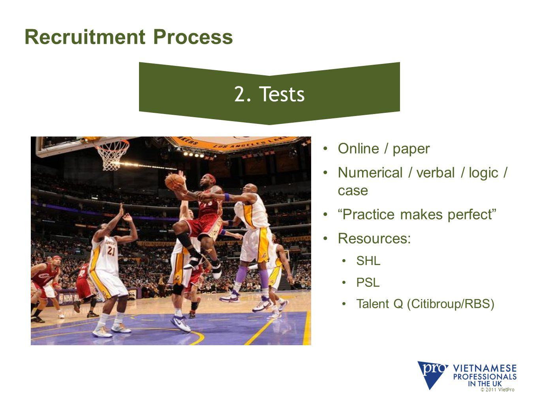 © 2011 VietPro Recruitment Process 2.