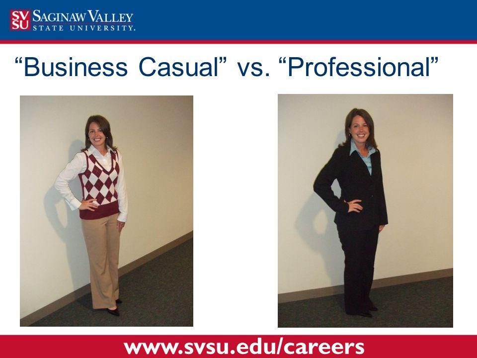 """Business Casual"" vs. ""Professional"" www.svsu.edu/careers"