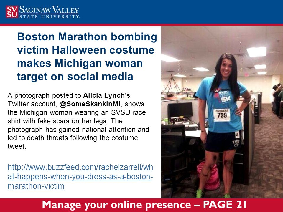 Boston Marathon bombing victim Halloween costume makes Michigan woman target on social media A photograph posted to Alicia Lynch's Twitter account, @S