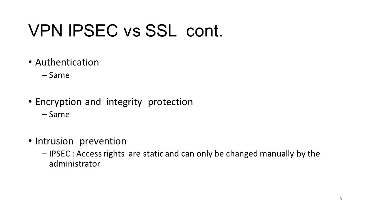 VPN IPSEC vs SSL cont.