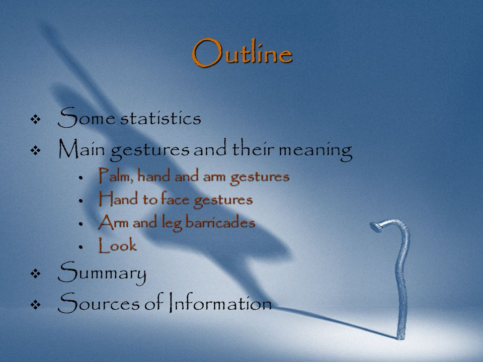 You are what you gesture Some statistics *Source: You are what you gesture - Victor Paul Borg