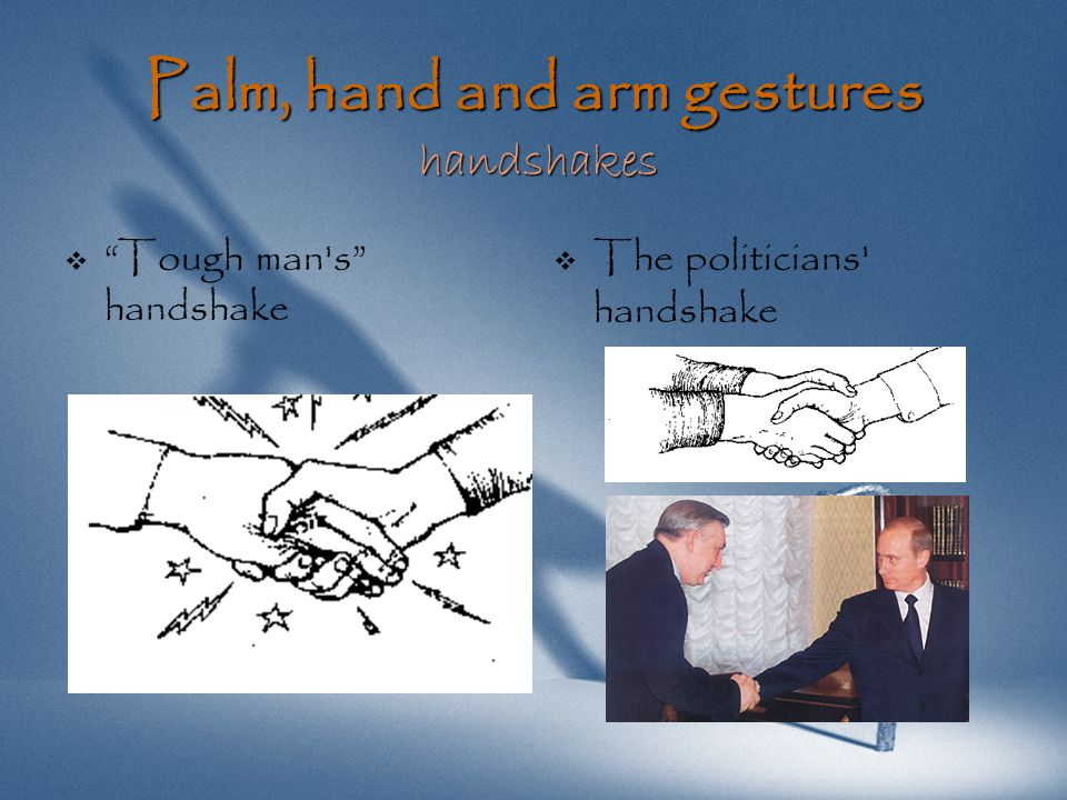 Palm, hand and arm gestures handshakes   Tough man s handshake   The politicians handshake