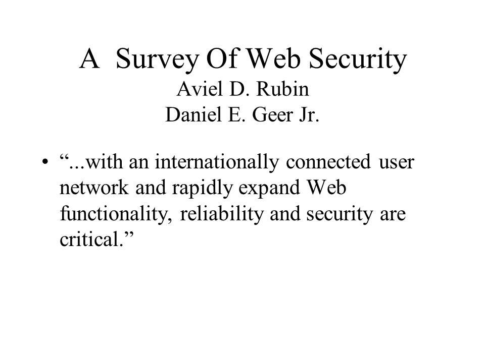 A Survey Of Web Security Aviel D. Rubin Daniel E.