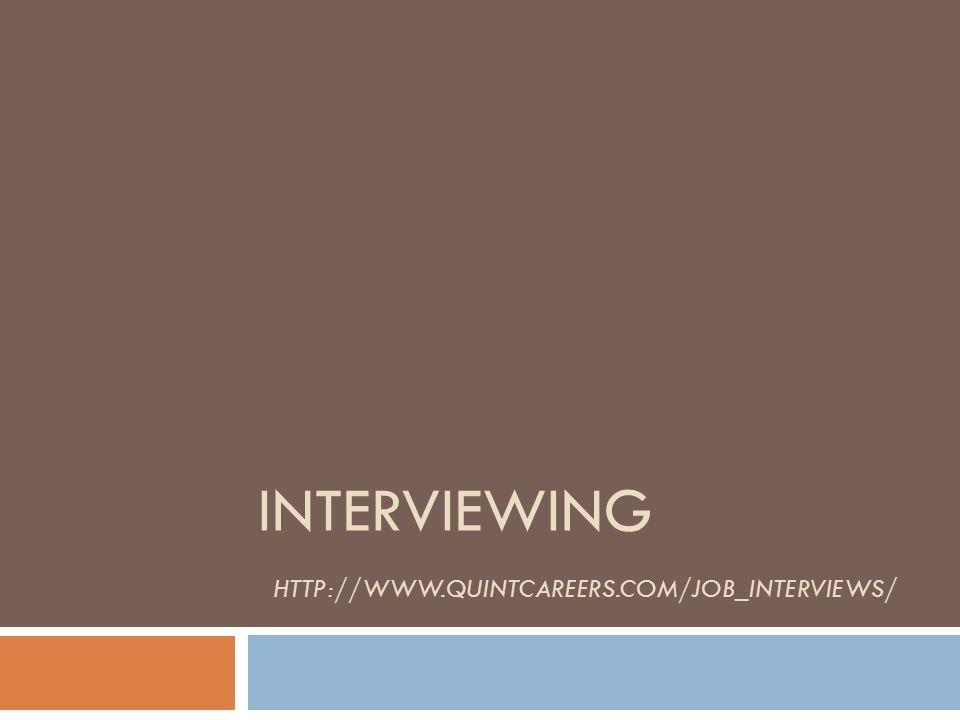 INTERVIEWING HTTP://WWW.QUINTCAREERS.COM/JOB_INTERVIEWS/
